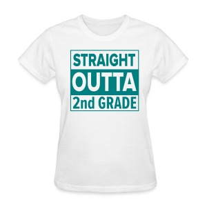 LADIES Straight Outta 2nd Grade TEAL FLAT - Women's T-Shirt