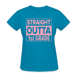 LADIES Straight Outta 1st Grade PINK FLAT - Women's T-Shirt