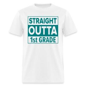MENS Straight Outta 1st Grade TEAL FLAT - Men's T-Shirt