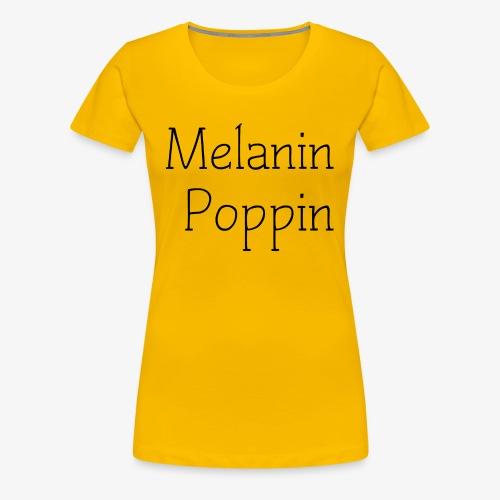 MELANIN POPPIN - Women's Premium T-Shirt