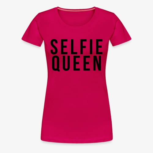 SELFIE QUEEN - Women's Premium T-Shirt