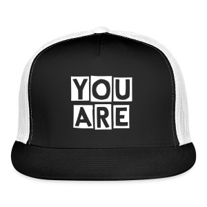 you are - Trucker Cap