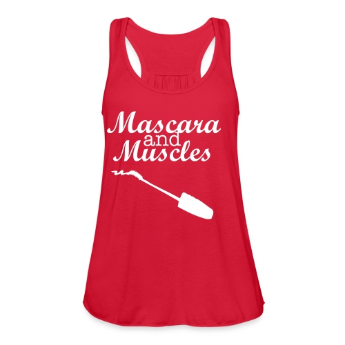Mascara and Muscles - Women's Flowy Tank Top by Bella