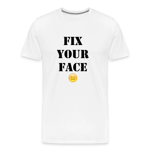 Fix your face - Men's Premium T-Shirt