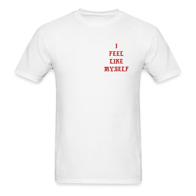 I Feel Like Myself - Men's T-Shirt