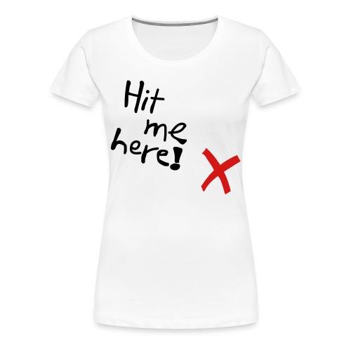 Hit me! (Girls) - Women's Premium T-Shirt