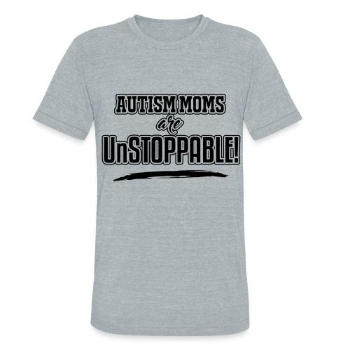 Autism Moms are UnStoppable - Unisex Tri-Blend T-Shirt