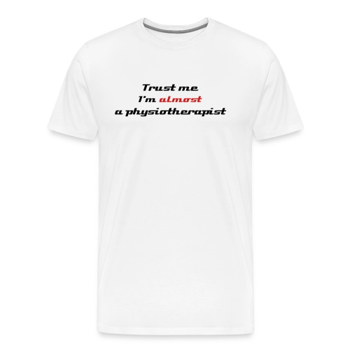 Men's Premium T-Shirt - student,physiotherapy,physiotherapist,physio,physical therapist