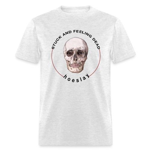 stuck & feeling dead tee - Men's T-Shirt