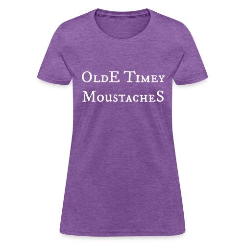OldE Timey Moustache - Ladies - Women's T-Shirt