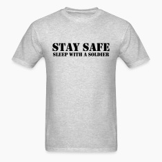 Stay Safe Sleep With A Solider T-Shirts