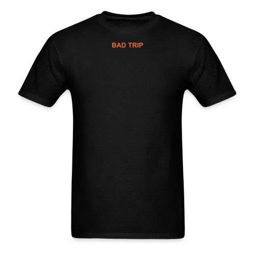 BAD TRIP - Men's T-Shirt