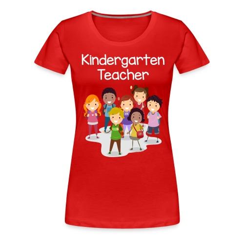 Kindergarten Teacher T-shirt!!! - Women's Premium T-Shirt