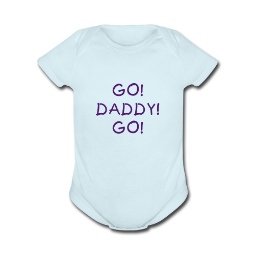 Go! Daddy! Go! - Short Sleeve Baby Bodysuit