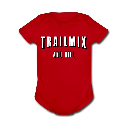 Trailmix and Hill: Better than Netflix and Chill  - Organic Short Sleeve Baby Bodysuit