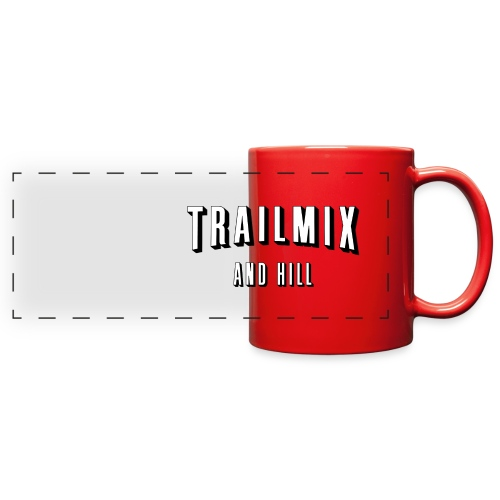 Trailmix and Hill: Better than Netflix and Chill  - Full Color Panoramic Mug