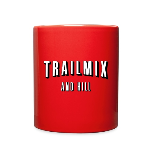 Trailmix and Hill: Better than Netflix and Chill  - Full Color Mug