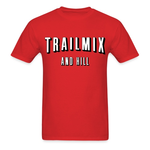 Trailmix and Hill: Better than Netflix and Chill  - Men's T-Shirt