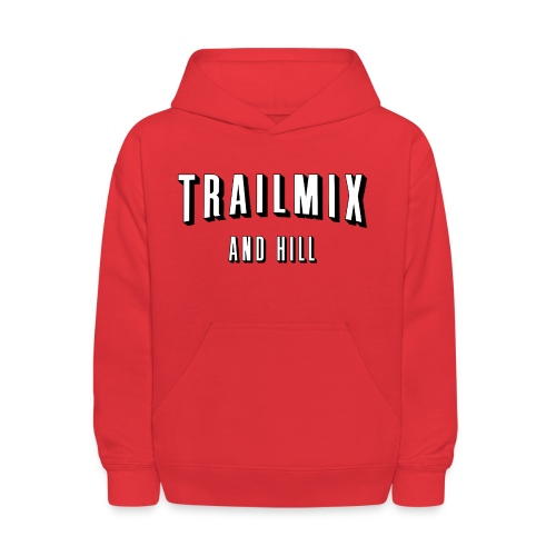 Trailmix and Hill: Better than Netflix and Chill  - Kids' Hoodie