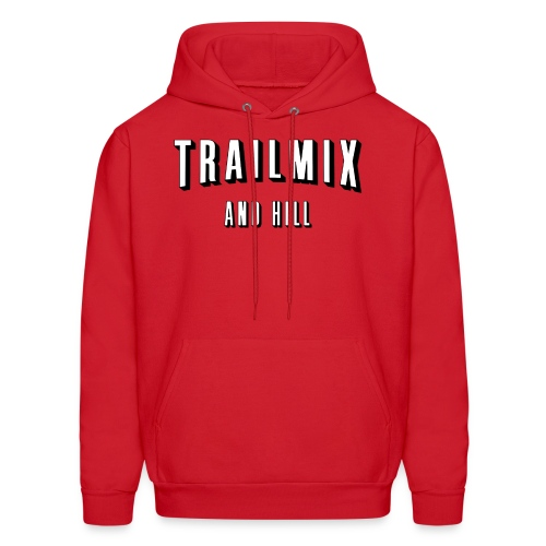 Trailmix and Hill: Better than Netflix and Chill  - Men's Hoodie