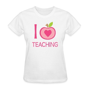 I Love Teaching - Women's T-Shirt