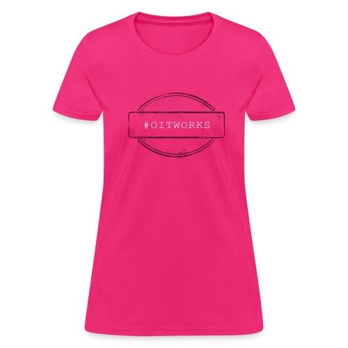 #OITWORKS Women's Tee - Women's T-Shirt