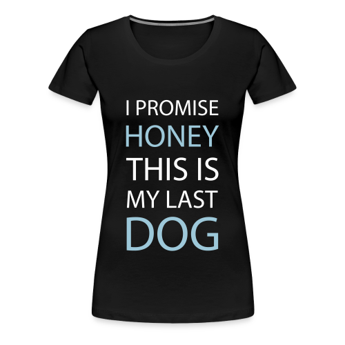 I PROMISE HONEY - Women's Premium T-Shirt