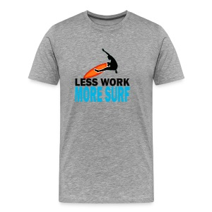 Less Work More Surf - Men's Premium T-Shirt