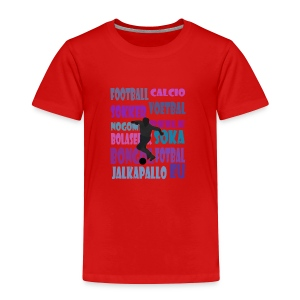 Football in other languages - Toddler Premium T-Shirt