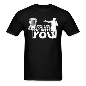 May the Course Be With You Disc Golf Men's Shirt - Copyright K. Loraine - Men's T-Shirt