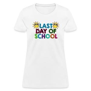 Last day of school Women's - Women's T-Shirt