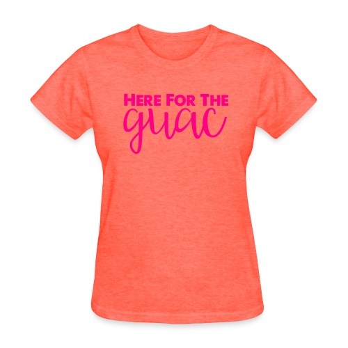 Here For The Guac - Women's T-Shirt