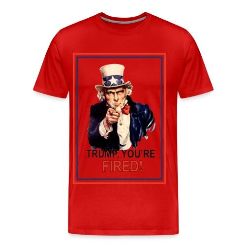 Trump, You're Fired Mens Premium T-Shirt - Men's Premium T-Shirt