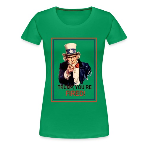 Trump, You're Fired Womens Premium T-Shirt - Women's Premium T-Shirt