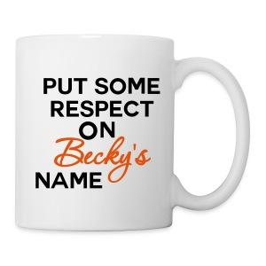 Put Some Respect On Becky's Name (Coffee Mug) - Coffee/Tea Mug