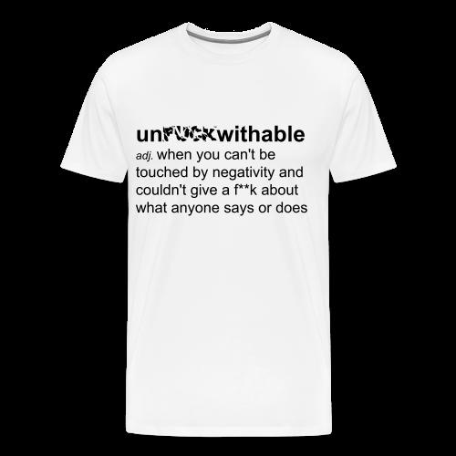 Men's Unfuckwithable Tee - Men's Premium T-Shirt