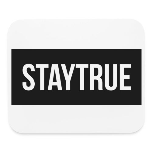 StayTrue Mousepad - Mouse pad Horizontal