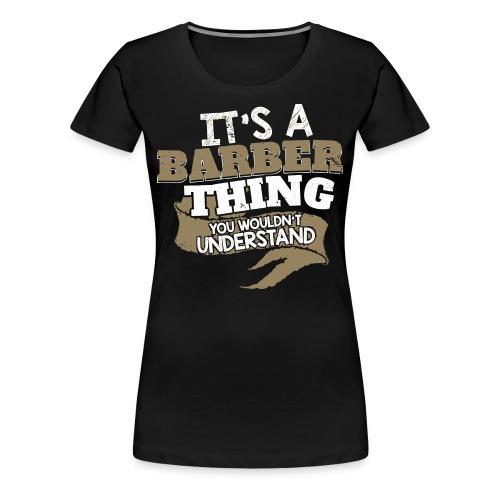 Barber Thing - Women's Premium T-Shirt