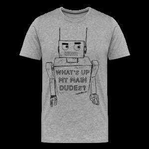 What's up my main dudes? - Men's - Men's Premium T-Shirt