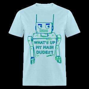 What's up my main dudes? - blue & green - Men's - Men's T-Shirt