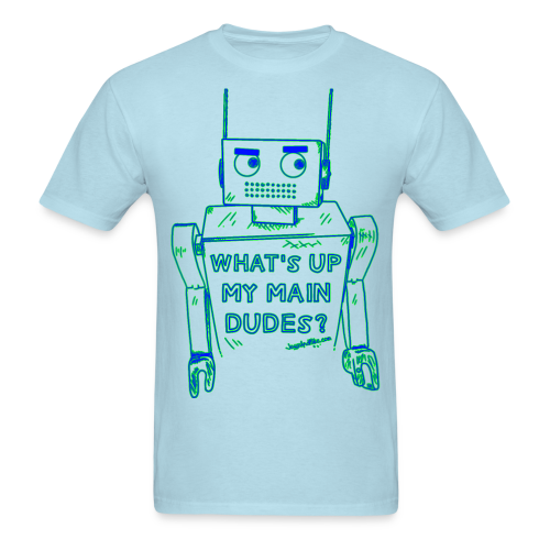 What's up my main dudes? - blue & green - Men's - Men's T-Shirt