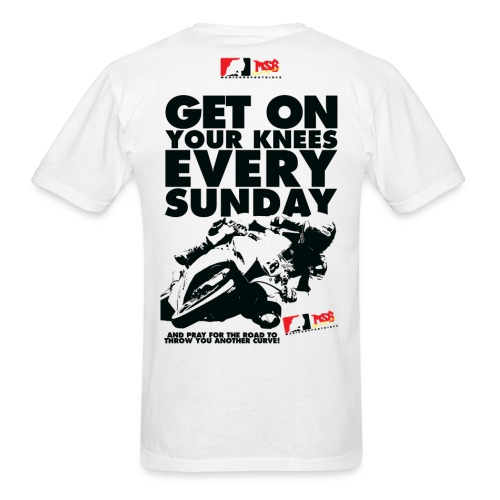 Get On Your Knees Every Sunday - Black Text - Men's T-Shirt