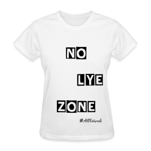 Women's No Lye Zone T-Shirt (White) - Women's T-Shirt