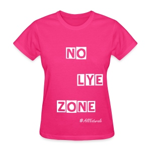 Women's No Lye Zone T-Shirt (Pink) - Women's T-Shirt