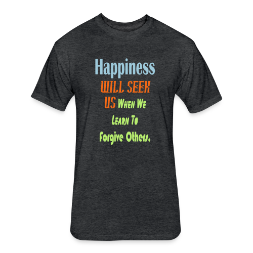 Happiness .... - Fitted Cotton/Poly T-Shirt by Next Level