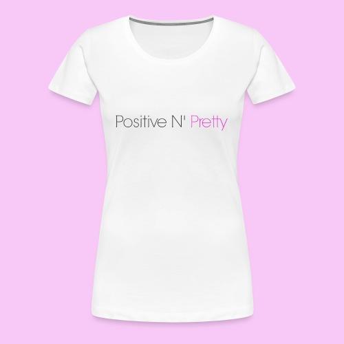 Positive Is The New Pretty Short Sleeve Shirt - Women's Premium T-Shirt