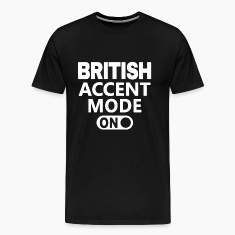 British Accent Mode On