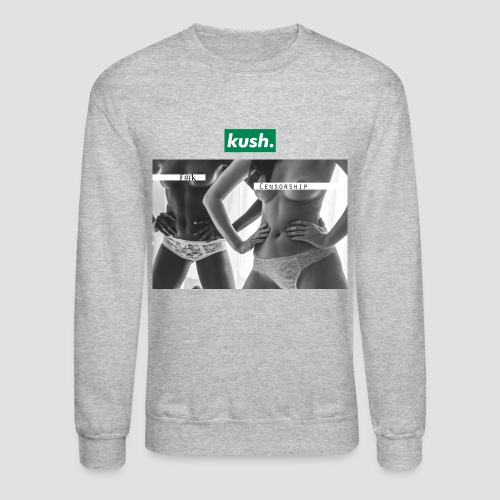 F#(k Censorship / Kush - Men's Crewneck - Crewneck Sweatshirt