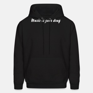 White music is your drug text hoodie - Men's Hoodie