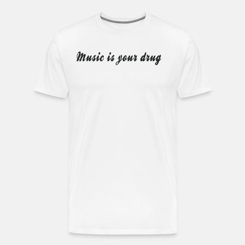 Black music is your drug text shirt - Men's Premium T-Shirt